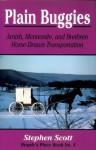 Plain Buggies: Amish, Mennonite, and Brethren Horse-Drawn Transportation. People's Place Book No. 3 - Stephen Scott