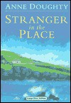 Stranger in the Place - Anne Doughty, Caroline Lennon