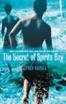 The Secret of Spirits Bay - Stephen Barker