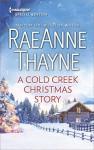 A Cold Creek Christmas Story - RaeAnne Thayne