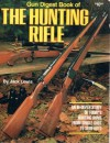 The Hunting Rifle: Gun Digest Book - Jack Lewis
