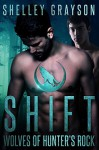 Shift (Wolves of Hunter's Rock) (Volume 1) - Shelley Grayson