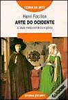 Arte do Ocidente - A idade média românica e gótica - Henri Focillon, José Saramago