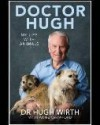 Doctor Hugh: My Life with Animals - Hugh Wirth, Anne Crawford