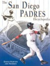 The San Diego Padres Encyclopedia - Joe Naiman, David Porter