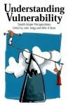 Understanding Vulnerability: South Asian Perspectives - Mihir R. Bhatt