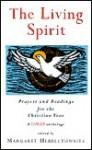 The Living Spirit: Prayers and Readings for the Christian Year - Margaret Hebblethwaite