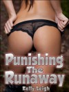 Punishing The Runaway: A Story of Rough Sex And Anal Punishment Between 'Daddy' And Daughter - Kelly Leigh