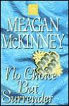 No Choice But Surrender - Meagan McKinney