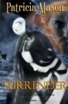 Surrender: Dark Realm Series, Volume Four - Patricia Mason