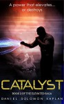 Catalyst: Elevated Series Book 2 - Daniel Solomon Kaplan, Ashley Clarke