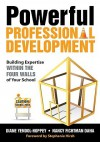 Powerful Professional Development: Building Expertise Within the Four Walls of Your School - Diane Yendol-Hoppey, Nancy Dana, Stephanie Hirsh