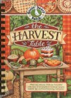 The Harvest Table: Welcome Autumn With Our Bountiful Collection Of Scrumptious Seasonal Recipes, Helpful Tips And Heartwarming Memories - Gooseberry Patch