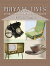 Private Lives: Australians at Home Since Federation - Peter Timms