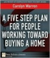 A Five-Step Plan for People Working Toward Buying a Home - Carolyn Warren
