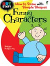ART START Funny Characters: How to Draw with Simple Shapes - Barbara Soloff Levy