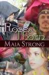 Rose & Thorn - Maia Strong