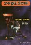 Mystery Mother (Replica #8) - Marilyn Kaye