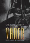 Star Wars: The Complete Vader - Ryder Windham, Peter Vilmur