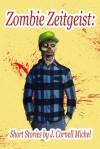 Zombie Zeitgeist - J. Cornell Michel