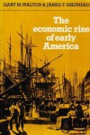 The Economic Rise of Early America - Gary M. Walton, James F. Shepherd