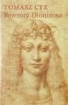 Powroty Dionizosa - Tomasz Cyz