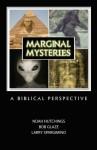 MARGINAL MYSTERIES: A Biblical Perspective - Bob Glaze, Larry Spargimino, Noah Hutchings