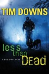 Less Than Dead - Tim Downs