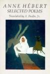 Anne Hebert: Selected Poems - Anne Hébert, A. Poulin Jr., Anne Hébert