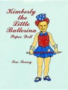 Kimberly the Little Ballerina Paper Doll - Tom Tierney