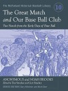 The Great Match and Our Base Ball Club: Two Novels from the Early Days of Base Ball - Anonymous, Noah Brooks, Trey Strecker, Mark Durr, Gary Mitchem, Geri Strecker