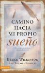 Camino Hacia Mi Propio Sueno: Un Diario Personal Para Sonadores = Way to My Own Dream - Bruce Wilkinson, Andries Cilliers
