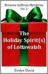 The Holiday Spirit(s) of Lottawatah - Evelyn David