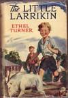 The Little Larrikin - Ethel Turner, H.R. Curlewis