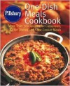 Pillsbury One-Dish Meals Cookbook: More Than 300 Recipes for Casseroles, Skillet Dishes and Slow-Cooker Meals - Pillsbury Editors
