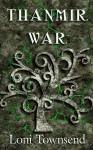 Thanmir War (Niniers, #1) - Loni Townsend