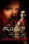 Blood Legacy - Marianne Morea