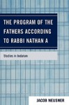 The Program of the Fathers According to Rabbi Nathan a - Jacob Neusner