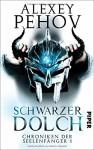 Schwarzer Dolch: Chroniken der Seelenfänger 1 - Alexey Pehov, Christiane Pöhlmann