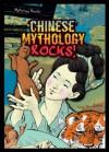 Chinese Mythology Rocks! - Irene Dea Collier, William Sauts Bock