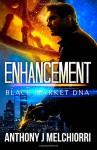 Enhancement (Black Market DNA) (Volume 1) - Anthony J Melchiorri