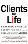 Clients for Life: Evolving from an Expert-for-Hire to an Extraordinary Adviser - Jagdish N. Sheth, Andrew Sobel, Andrew C. Sobel