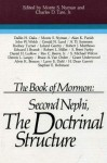 The Book of Mormon: Second Nephi, The Doctrinal Structure - Monte S. Nyman, Charles D. Tate Jr.