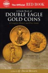 An Official Red Book: A Guide Book of Double Eagle Gold Coins: A Complete History and Price Guide (Official Red Books) - Q. David Bowers, David W. Akers, Lawrence B. Stack