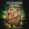 The Blood of Brothers - Domino Finn, Jason Jewett, Blood & Treasure