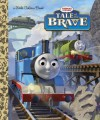 Tale of the Brave (Thomas & Freinds) - Wilbert Awdry