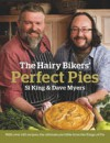 The Hairy Bikers' Perfect Pies - Si King, Dave Myers