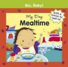 My Day Mealtime (Go, Baby!) - Alex Ayliffe