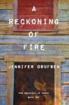 A Reckoning of Fire - Jennifer Osufsen