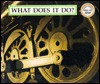 What Does It Do?: Inventions Then and Now - Daniel Jacobs